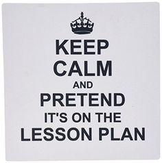 3dRose LLC Keep Calm and Pretend Its on the Lesson Plan -... https://www.amazon.com/dp/B00EKKME1O/ref=cm_sw_r_pi_dp_x_nDHSxb7R7GS04