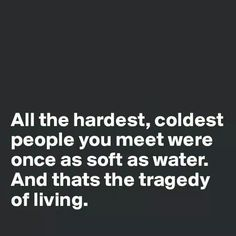 Tragedy of living