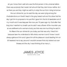 """James Joyce - """"ah yes I know them well who was the first person in the universe before there was..."""". inspirational, science, sun, flowers, sea, yes, streets, breasts, mountains, dishes, sunsets, ulysses, james-joyce, alameda, howth-head, larby-sharons, mr-stanhope"""