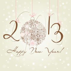 2013 .. Abundant blessings of joy, faith, love, good health, prosperity and happiness!
