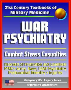 21st Century Textbooks of Military Medicine - War Psychiatry: Combat Stress, Postcombat Reentry, Traumatic Brain Injury, PTSD, Prisoners of War, NBC Casualties (Emergency War Surgery Series) by Surgeon General. $9.99