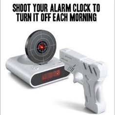 Shoot your alarm clock