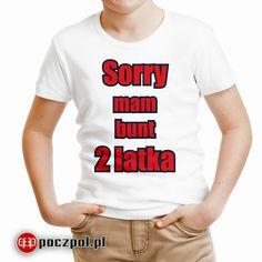 Sorry mam bunt 2 latka - koszulka dziecięca - Poczpol. Folk, Sports, T Shirt, Women, Fashion, Hs Sports, Supreme T Shirt, Moda, Tee Shirt