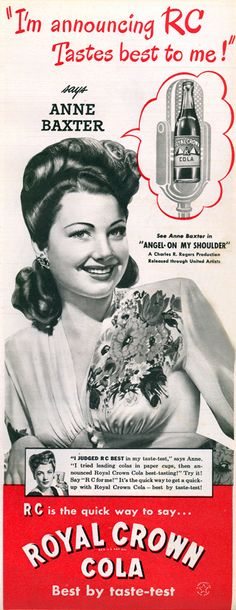 The always beautiful Anne Baxter for Royal Crown Cola. 1940s