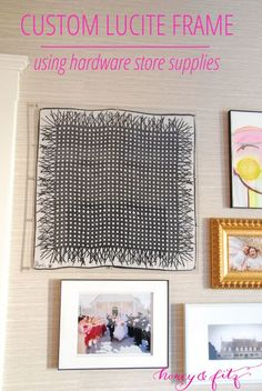 DIY Custom Lucite Frame with Hardware Store Supplies