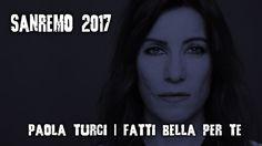 Paola Turci - Fatti bella per te, con testo e video