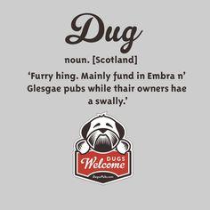 Scottish Dog Quotes: Definition of Dug. Edinburgh and Glasgow pubs Edinburgh, Glasgow Pubs, Scottish Words, Scottish Quotes, Scottish Toast, Scottish Phrases, Scottish Gaelic, Scotland Funny, Scottish Culture