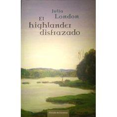 """Julia London . """"EL Highlander disfrazado"""""""