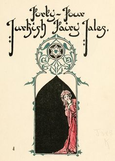 Mythology and Folklore Readings: Myth-Folklore Unit: Turkish Fairy Tales. Here you will find all kinds of peris (fairies), along with tales of magicians and wonder-working dervishes. There are lucky fools, brave princes, along with wise women and wicked women too. Every story in the book is lavishly illustrated by Willy Pogany.