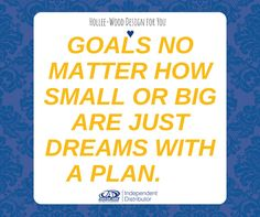 Write your goal down and look at it daily!