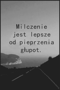 A tak wiele osób mówi zbyt wiele . True Quotes, Words Quotes, Motivational Quotes, Inspirational Quotes, Sayings, Life Slogans, Life Philosophy, More Words, Motivation Inspiration