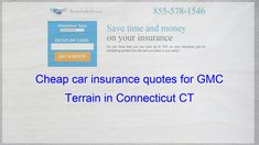 Cheap Car Insurance Quotes For Gmc Terrain In Connecticut Ct
