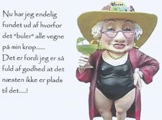 Buler alle vegne. Aunt Acid, Funny Signs, Infj, Birthday Greetings, Smiley, Wise Words, Haha, Just For Fun, Quotes