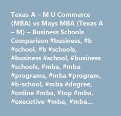Texas A – M U Commerce (MBA) vs Mays MBA (Texas A – M) – Business Schools Comparison #business, #b #school, #b #schools, #business #school, #business #schools, #mba, #mba #programs, #mba #program, #b-school, #mba #degree, #online #mba, #top #mba, #executive #mba, #mba #ranking, #mba #rankings, #part #time #mba, #top #business #schools, #international #mba, #executive #education, #business #school #rankings, #business #school #ranking, #business #school #mba, #executive #mba #programs…