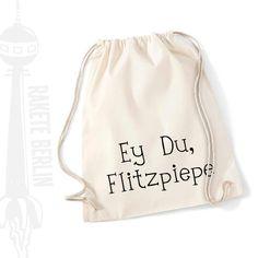 Turnbeutel 'Ey Du, Flitzpiepe!' von RaketeBerlin auf DaWanda.com