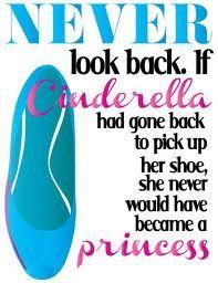 Nunca olhe para trás. Se a Cinderella tivesse voltado para pegar seu sapato, ela jamais teria se tornado uma princesa. <3 #footcompany