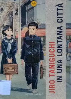 In una lontana città / Jiro Taniguchi – Rizzoli, 2006