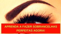 Curso Sobrancelhas Perfeitas Oficial da Jéssica Soares Funciona? [2017]