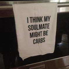 I Think my SOULMATE might be CARBS: Flour Sack by WildwoodLanding