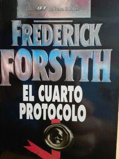 """Frederick Forsythe """" El cuarto protocolo"""""""