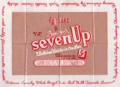 Old-time Seven Up bar. 1930's. The Seven Up bar itself consisted of seven separated, filled sections connected by an outer chocolate shell. The shell was real milk chocolate, a bit thick on the edges, but thinner over the fillings, and had a good snap to it if bitten, and a smooth melt if left upon your tongue. The seven fillings were: Orange Jelly, Maple, Caramel, Brazil Nut, Fudge, Coconut, and Cherry; each was so distinct and different that no two bites were remotely alike.