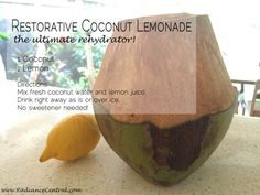 Restorative Coconut Lemonade Recipe (perfect cure for a hangover! Whole Food Diet, Whole Food Recipes, Juice Recipes, Healthy Recipes, Hangover Remedies, Juice Fast, Lemonade, Serving Bowls, Natural Remedies