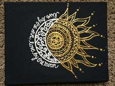 Live by the sun, Love by the moon. Made for self. Inspired by similar pin. Gold puffy paint.