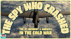 The Spy Who Crashed: The U2 Incident ~ HistoryDojo