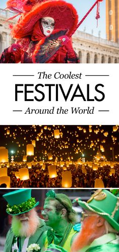 Discover the Best Festivals Around the World. #festivals