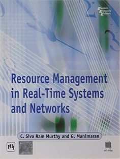 Resource Management in Real - Time Systems and Networks