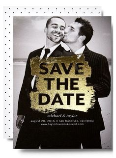 LOVE this look. Bill and I both really like this concept as the potential save the date. Lgbt Wedding, Our Wedding, Dream Wedding, Wedding Stuff, Wedding Paper, Wedding Cards, Wedding Invitations, Gay Couple, Wedding Save The Dates