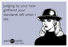 Someecards Funny Cute, Hilarious, Karma, New Girlfriend, It Goes On, E Cards, Someecards, I Smile, True Stories