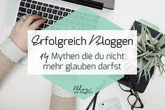 Du möchtest erfolgreich bloggen? Dann solltest du diese Mythen, die immer wieder verbreitet werden, ab sofort nicht mehr glauben! Ab Sofort, News Blog, Online Business, Leo, Blogging, Blog Topics, Search Engine Optimization, Earn Money, Tips And Tricks