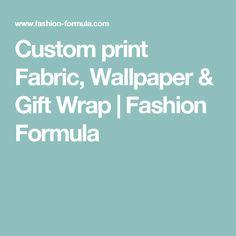 Custom print Fabric, Wallpaper & Gift Wrap | Fashion Formula