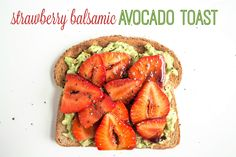 strawberry balsamic avocado toast