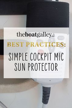 Sun can kill your instrument displays, making them useless. Here's how we protect our cockpit VHF microphone. Boat Projects, Boats, Investing, Sun, Learning, Cover, Tips, Studying, Boat