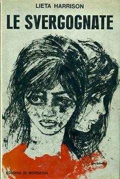 HARRISON Lieta, Le svergognate Roma, Edizioni di Novissima, 1964