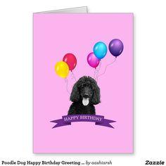 #Poodle #Dog Happy #Birthday #Greeting #Card #happybirthday #doglovers #pet #doggie #dogs #animal