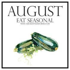 Seasonal Produce Guide for August   ahealthylifeforme.com