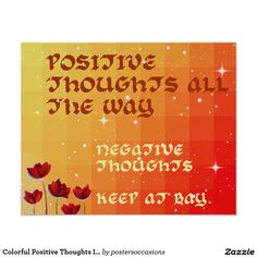Shop Colourful Positive Thoughts Inspire Poster created by postersoccasions. Personalise it with photos & text or purchase as is! Personalized Christmas Gifts, Best Christmas Gifts, Holiday Fun, Positive Thoughts, Deep Thoughts, Daily Mood, Feeling Hopeless, Say That Again, Me Quotes