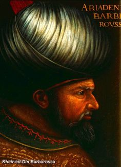 Kheir-ed-Din (gift of God) Barbarossa was one of the greatest Ottoman admirals of the sixteenth century. His father was an Albanian named Jacob who had been captured by the Turks on the island of Lesbos. Jacob converted to Islam and his four sons became seamen and corsairs. The four brothers were known as the Barbarossas because the oldest, Aroudj, had a red beard.