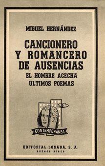 El hombre acecha; Otros Poemas; Cancionero y romancero de ausencias; Últimos poemas / Miguel Hernández