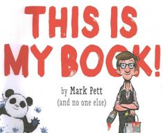 This Is My Book (Book) : Pett, Mark : The author explains how to make a book with the help of a panda he has drawn--who has his own ideas about how to make a book. Library Books, My Books, Award Winning Books, Books 2016, Book Making, Free Books, Books Online, True Stories