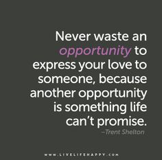 Never-waste-an-opportunity-to-express-your-love-to-someone-because
