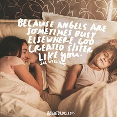 "99 Sister Quotes Your Big or Little Sis Needs to Hear - ""Because angels are sometimes busy elsewhere, god created sisters like you. Beautiful Sister Quotes, Good Sister Quotes, Sister Friend Quotes, Nephew Quotes, Love My Sister, Daughter Quotes, Father Daughter, Quotes On Sisters Love, Younger Sister Birthday Quotes"