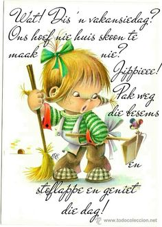 Afrikaanse Quotes, Goeie More, Good Morning Wishes, Strong Quotes, Projects To Try, Gardening, Girls, Blue, Sweetie Belle