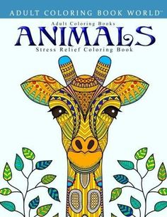 Adult Coloring Books: Animals - Stress Relief Coloring Book