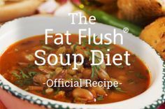 Fat Flush Soup- Official Recipe Great tasting soup to supplement healthy meals