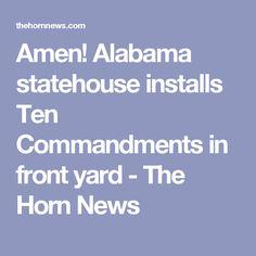 Amen! Alabama statehouse installs Ten Commandments in front yard - The Horn News