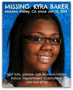 #Missing #BAMBNF #California Please help us find 15-year old Kyra Baker missing since 1/14/14 from Moreno Valley, CA. Hair: Blk, Eyes: Brown Weight 210 lbs. Height: 5'10 Any information contact: Moreno Valley Police Department (California) 1-951-247-8700